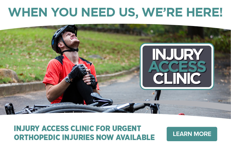 Orthopedic Injury Access Clinic For Urgent Orthopedic Injuries Now Available